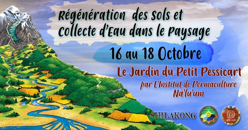 RÉGÉNÉRATION DES SOLS ET COLLECTE D'EAU DANS LE PAYSAGE @ Jardin du Petit Pessicart