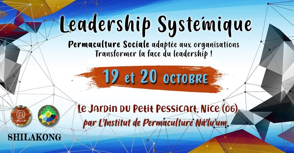Permaculture Humaine & Leadership Systémique | 19/20 Oct - Nice @ Jardin du Petit Pessicart